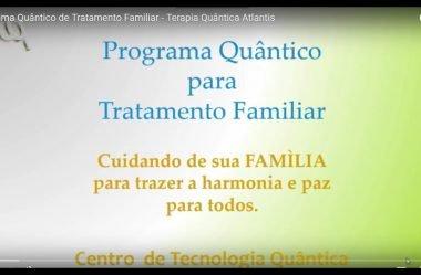 Programa Quântico de Tratamento Familiar