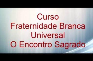 Video do Curso Fraternidade Branca Universal