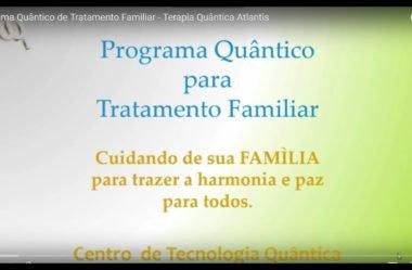 Programa Quântico de Tratamento Familiar – Terapia Quântica Atlantis